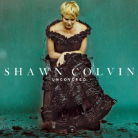 Shawn Colvin: Uncovered