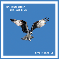 "Michael Bisio And Matthew Shipp Announce New Recording ""Live In Seattle"" -- Out Now"