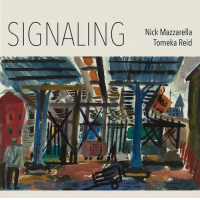 Nick Mazzarella and Tomeka Reid: Signaling