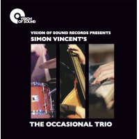 Vision Of Sound Records Presents: The Occasional Trio