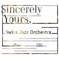 Swiss Jazz Orchestra: Sincerely Yours