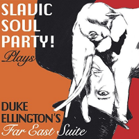 "Read ""Live at Barbes: Slavic Soul Party Plays Duke Ellington's Far East Suite"" reviewed by"