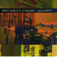 Matt Lavelle's 12 Houses: Solidarity