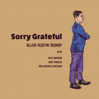 "American-British vocalist Allen Austin-Bishop debut album ""Sorry Grateful"" Available Now!"