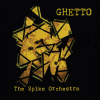 "Read ""Spike Orchestra: Ghetto"" reviewed by"