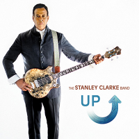 Bass Legend Stanley Clarke's New Album Up Reaches New Heights The Stanley Clarke Band: Up