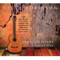 """Recalled To Life - Chapter One"" CD/FLAC/MP3 Album By British Guitarist Steve Robinson Formerly With The Band 'igginbottom Which Also Included Guitarist Allan Holdsworth Now Available From Art Of Life Records."