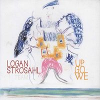 Logan Strosahl: Up Go We