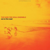 Sure Fire Soul Ensemble: Out On The Coast