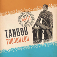 "Read ""Tanbou Toujou Lou: Merengue, Kompa Kreyou, Vodou Jazz & Electric Folklore from Haiti (1960-1981)"" reviewed by Chris M. Slawecki"