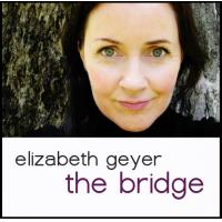 "Singer, Songwriter & Jazz Musician Elizabeth Geyer To Release Long Awaited New Album ""The Bridge"""
