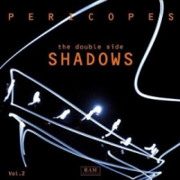 PERICOPES, The Double Side Vol. II - Shadows