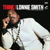 "Read ""Dr. Lonnie Smith: Then and Now – Think! (1968) vs Evolution (2016)"""