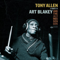 Tony Allen: A Tribute to Art Blakey and the Jazz Messengers