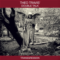 Album Transgression by Theo Travis' Double Talk