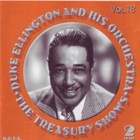 The Treasury Shows, Volume 18 by Duke Ellington And His Orchestra