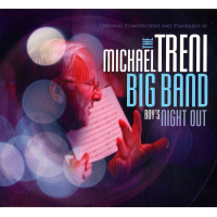 "Bandleader Michael Treni Continues His Resurgence With ""Boys Night Out,"" A Powerhouse Session Showcasing His 16-piece Orchestra With Jerry Bergonzi"