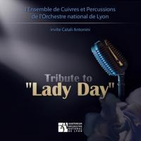 Album Tribute to Lady Day-Orchestre National de Lyon brass ensemble by Catali Antonini