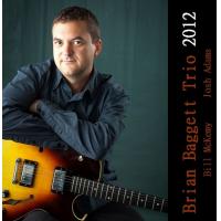 Album Brian Baggett Trio 2012 by Brian Baggett