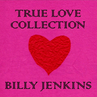 True Love Collection by Billy Jenkins