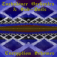 Turbulence Orchestra & Sub Units - Encryption Schemes (2 CDs)