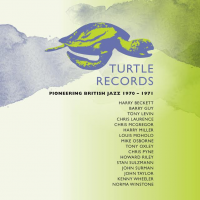 Turtle Records:  Pioneering British Jazz 1970-1971
