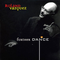Further Dance by Roland Vazquez
