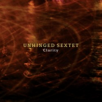 Album Clarity by Unhinged Sextet