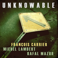 François Carrier: Unknowable