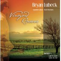 Album Vineyard Groove  by Bryan Clarke Lubeck