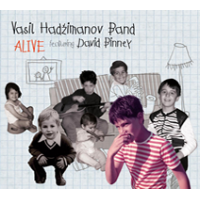 Vasil Hadzimanov Band featuring David Binney: Alive
