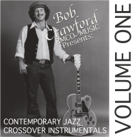 BOB CRAWFORD/RMCO MUSIC presents: CONTEMPORARY JAZZ CROSSOVER...