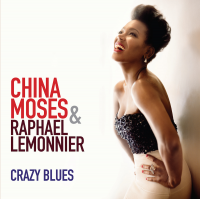 China Moses & Raphael Lemonnier: China Moses: Crazy Blues
