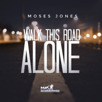Album Walk This Road Alone by Moses Jones