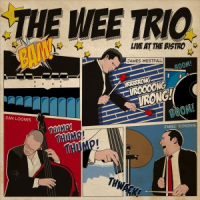 The Wee Trio: Live at the Bistro