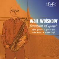 Walt Weiskopf: Fountain Of Youth