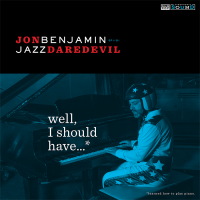 Jon Benjamin: Well I should have...