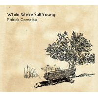While We're Still Young by Patrick Cornelius