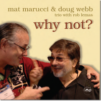 Album Why Not? w/Doug Webb by Mat Marucci