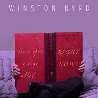 Winston Byrd: Once Upon a Time Right Now