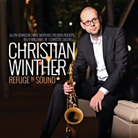 "Saxophonist Christian Winther Releases ""Refuge In Sound"" on Sound Perspective Music"