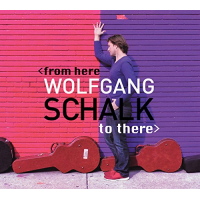 "Guitarist Wolfgang Schalk Releases ""From Here To There"""