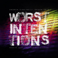Album Worst intentions by Andrea Cincinelli