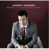 "5-Time Global Music Award Winning Vocalist & Trumpeter Johnny Summers Releases New Album For The Holidays Entitled ""When It's Christmas Time""!"