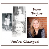 Album You've Changed by Dena Taylor