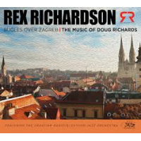 "Read ""Rex Richardson: Bugles Over Zagreb: The Music of Doug Richards and Blue Shift"""