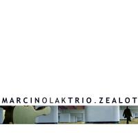 Marcin Olak Trio: Zealot by Marcin Olak