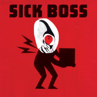 SICK BOSS by James Meger