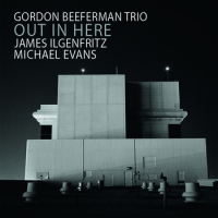 Gordon Beeferman: Out in Here