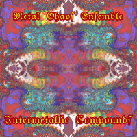 Album Intermetallic Compounds by Metal Chaos Ensemble